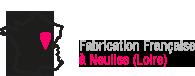 Fabrication Française à Neulise (Loire)